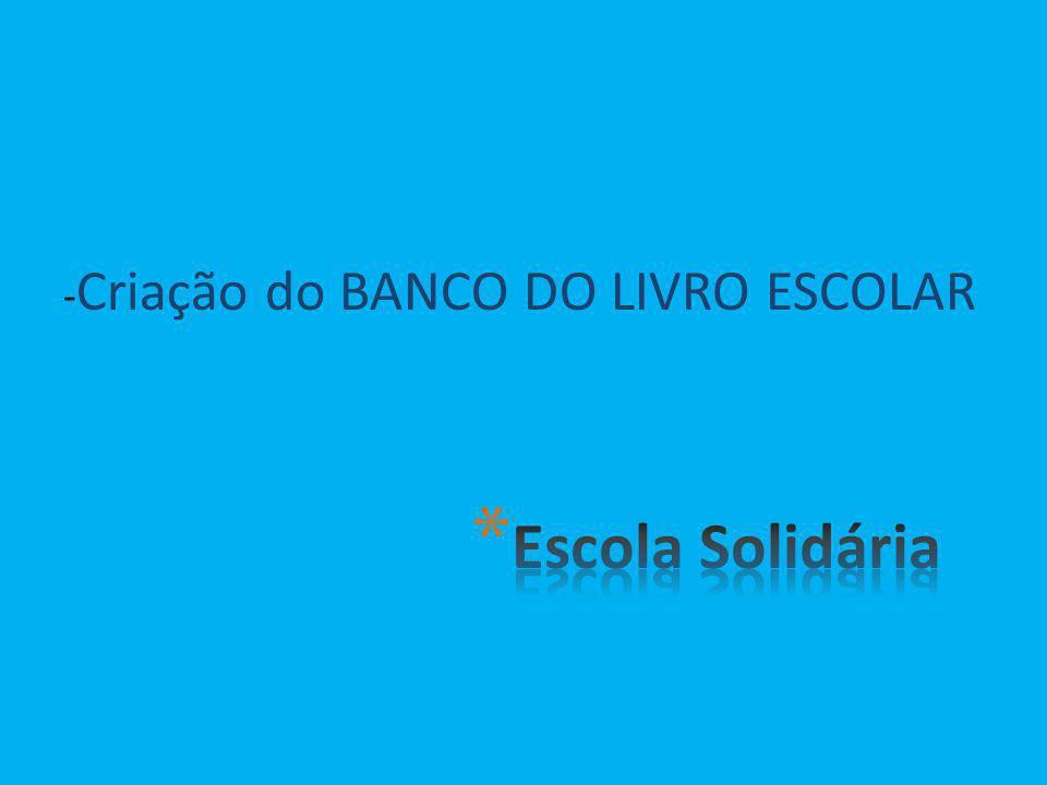 - Criação do BANCO DO LIVRO ESCOLAR
