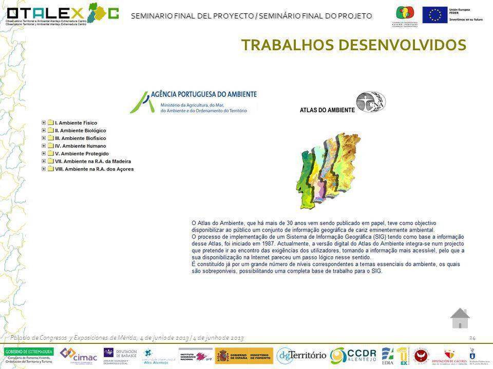 SEMINARIO FINAL DEL PROYECTO / SEMINÁRIO FINAL DO PROJETO Palacio de Congresos y Exposiciones de Mérida, 4 de junio de 2013 / 4 de junho de 2013 14 TR