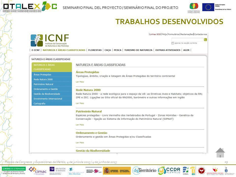 SEMINARIO FINAL DEL PROYECTO / SEMINÁRIO FINAL DO PROJETO Palacio de Congresos y Exposiciones de Mérida, 4 de junio de 2013 / 4 de junho de 2013 19 TR