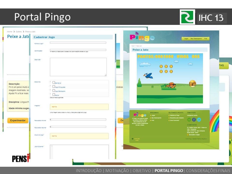 Portal Pingo PORTAL PINGO INTRODUÇÃO | MOTIVAÇÃO | OBJETIVO | PORTAL PINGO| CONSIDERAÇÕES FINAIS