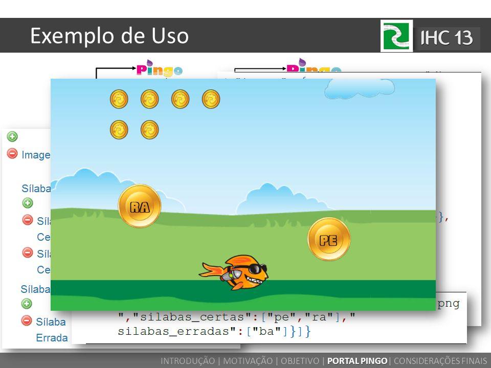 Exemplo de Uso PORTAL PINGO INTRODUÇÃO | MOTIVAÇÃO | OBJETIVO | PORTAL PINGO| CONSIDERAÇÕES FINAIS