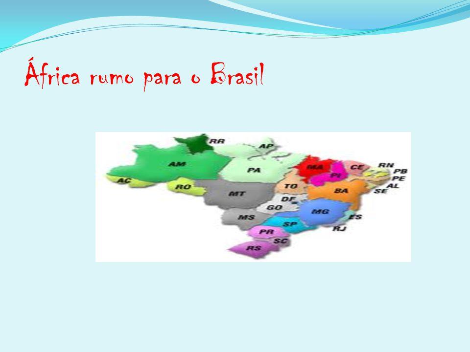 África rumo para o Brasil