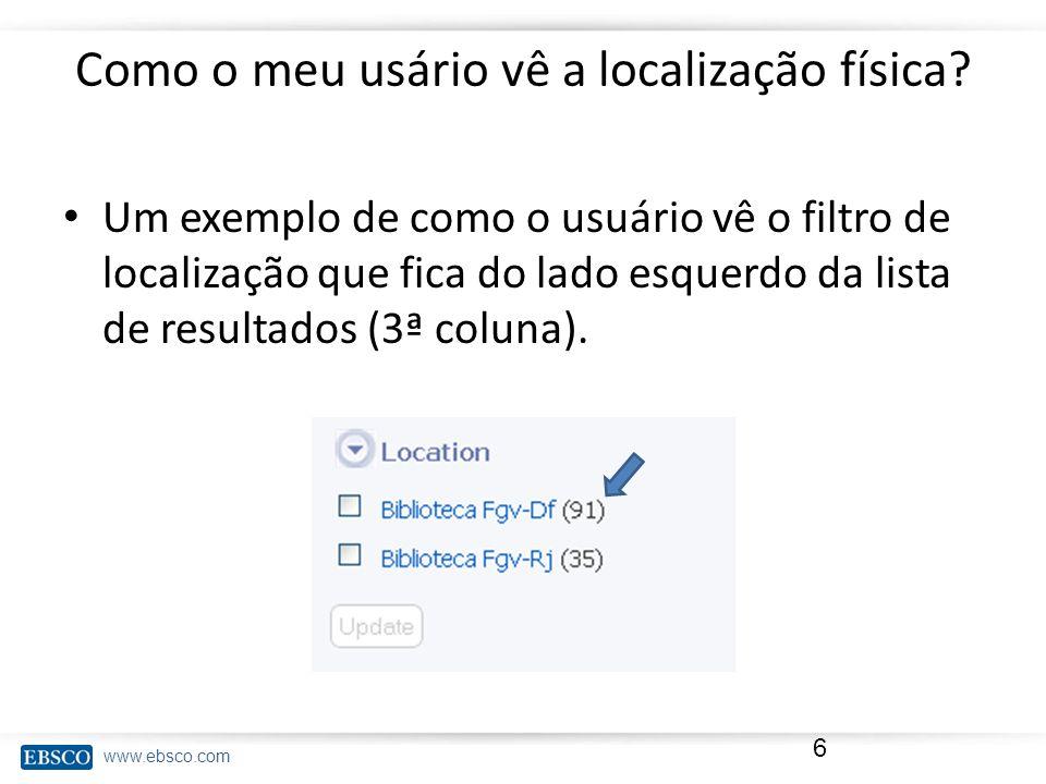 www.ebsco.com Como o meu usário vê a localização física.