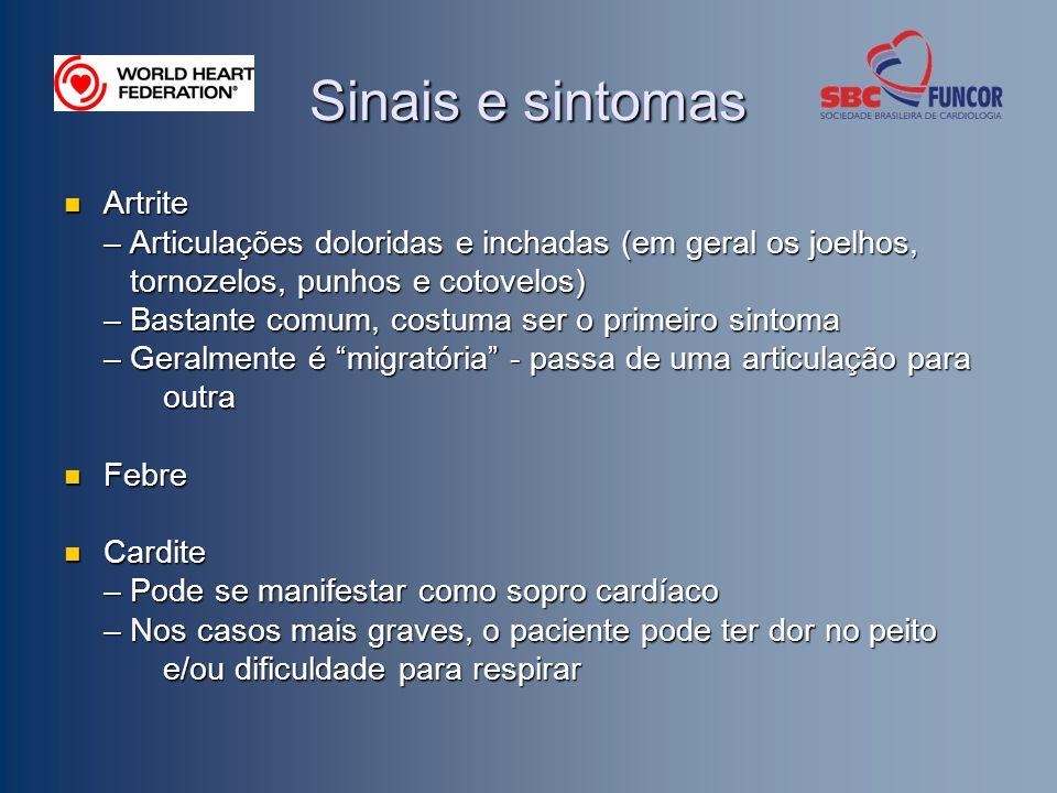 Sinais e sintomas Artrite Artrite – Articulações doloridas e inchadas (em geral os joelhos, tornozelos, punhos e cotovelos) tornozelos, punhos e cotov