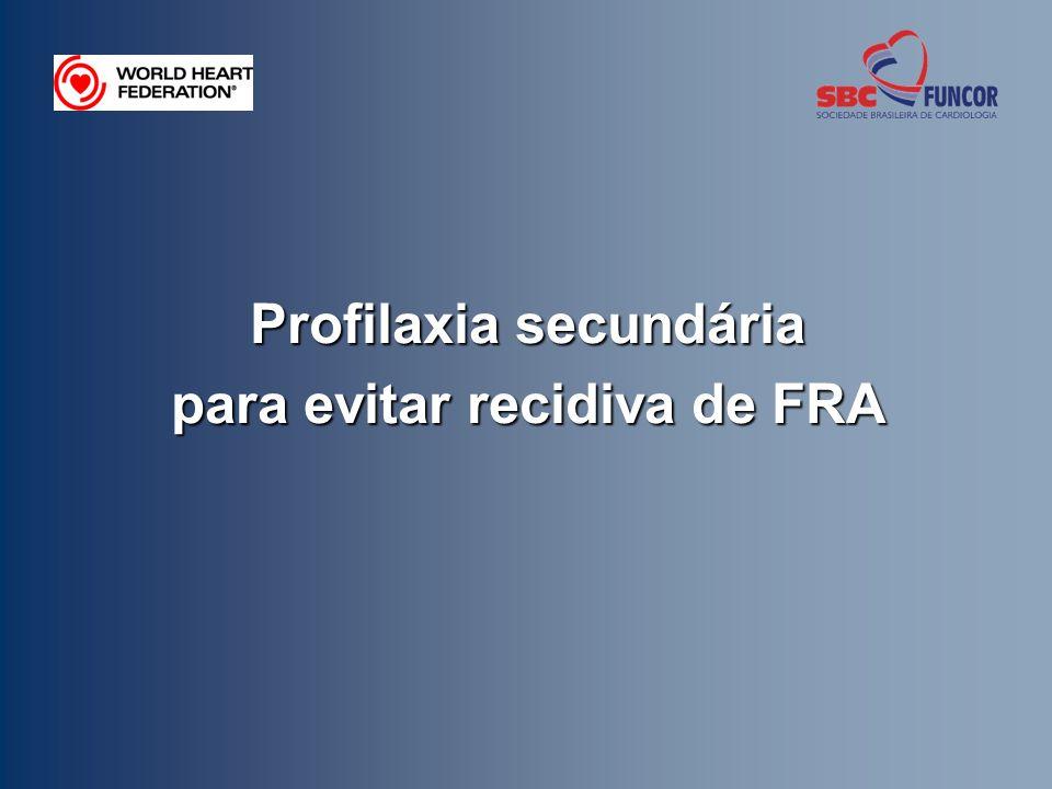 Profilaxia secundária para evitar recidiva de FRA
