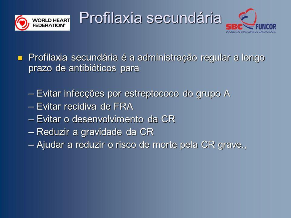 Profilaxia secundária Profilaxia secundária é a administração regular a longo prazo de antibióticos para Profilaxia secundária é a administração regul
