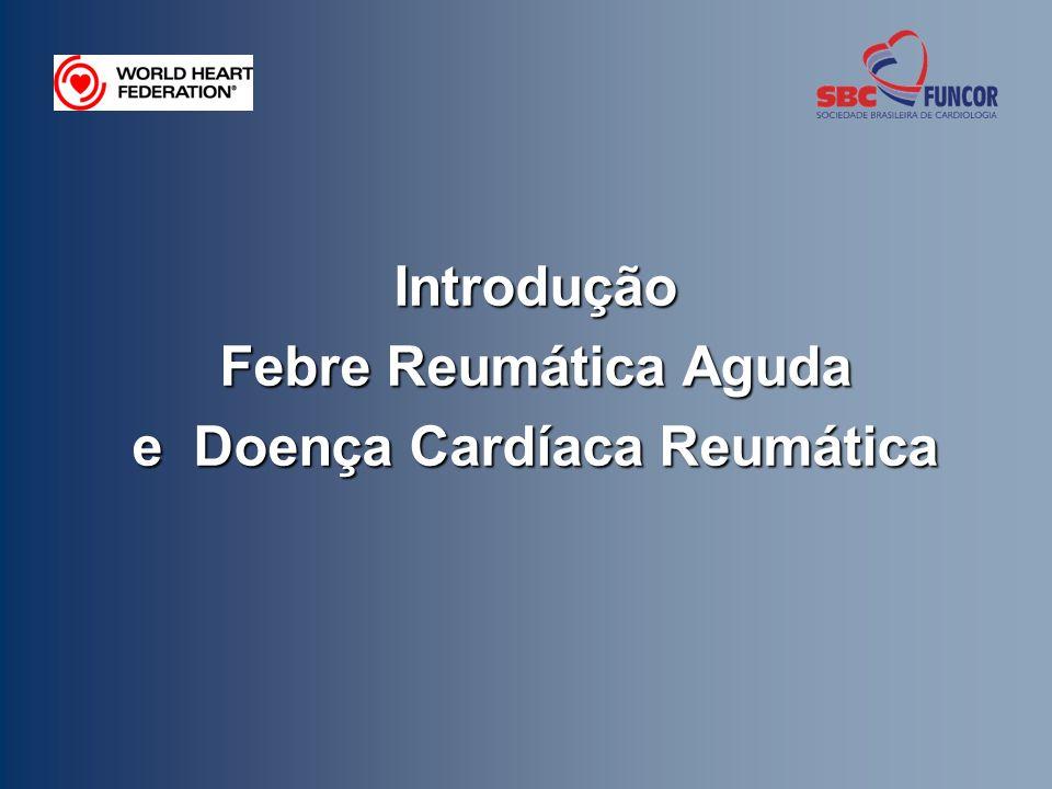 Introdução Febre Reumática Aguda e Doença Cardíaca Reumática