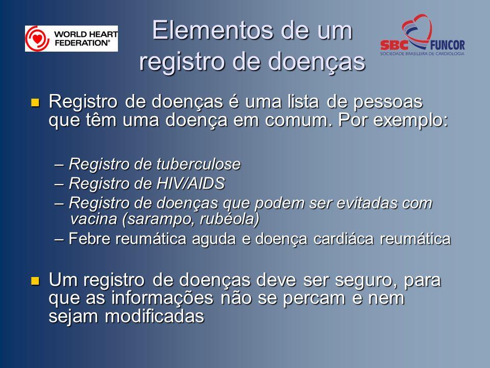 Elementos de um registro de doenças Registro de doenças é uma lista de pessoas que têm uma doença em comum.