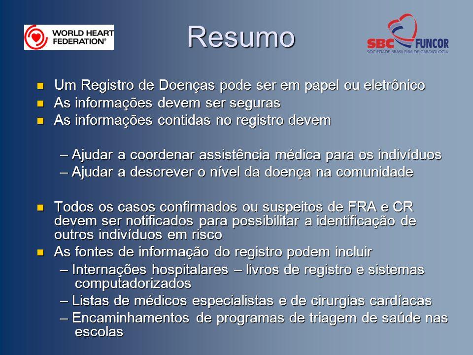 Resumo Um Registro de Doenças pode ser em papel ou eletrônico Um Registro de Doenças pode ser em papel ou eletrônico As informações devem ser seguras