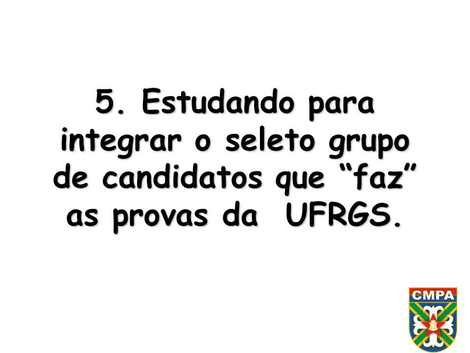 5. Estudando para integrar o seleto grupo de candidatos que faz as provas da UFRGS.