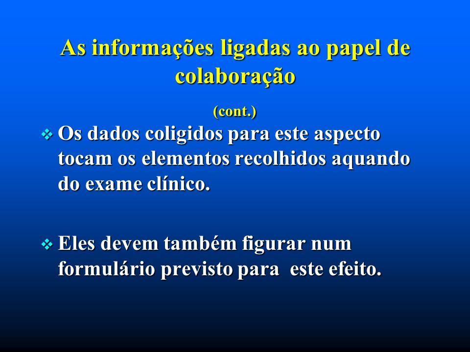 As informações ligadas ao papel de colaboração (cont.) As informações ligadas ao papel de colaboração (cont.) Os dados coligidos para este aspecto toc