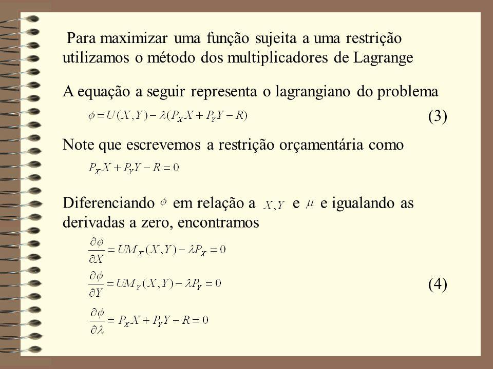 Para maximizar uma função sujeita a uma restrição utilizamos o método dos multiplicadores de Lagrange A equação a seguir representa o lagrangiano do p
