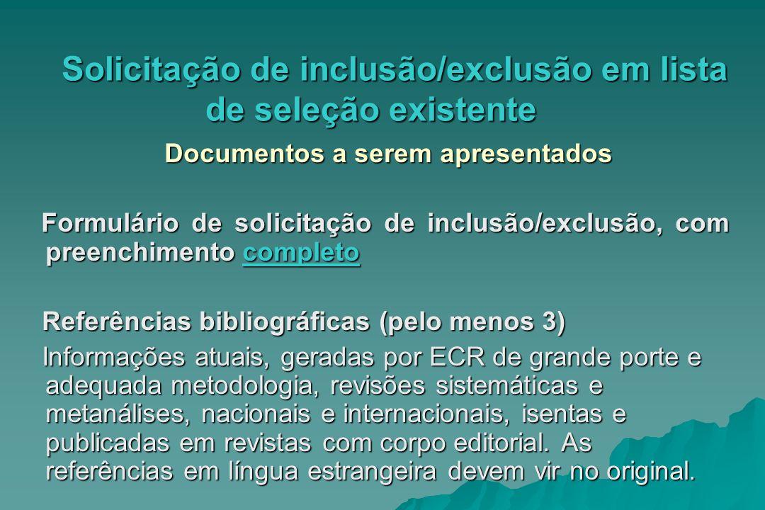 Solicitação de inclusão/exclusão em lista de seleção existente Solicitação de inclusão/exclusão em lista de seleção existente Documentos a serem apres