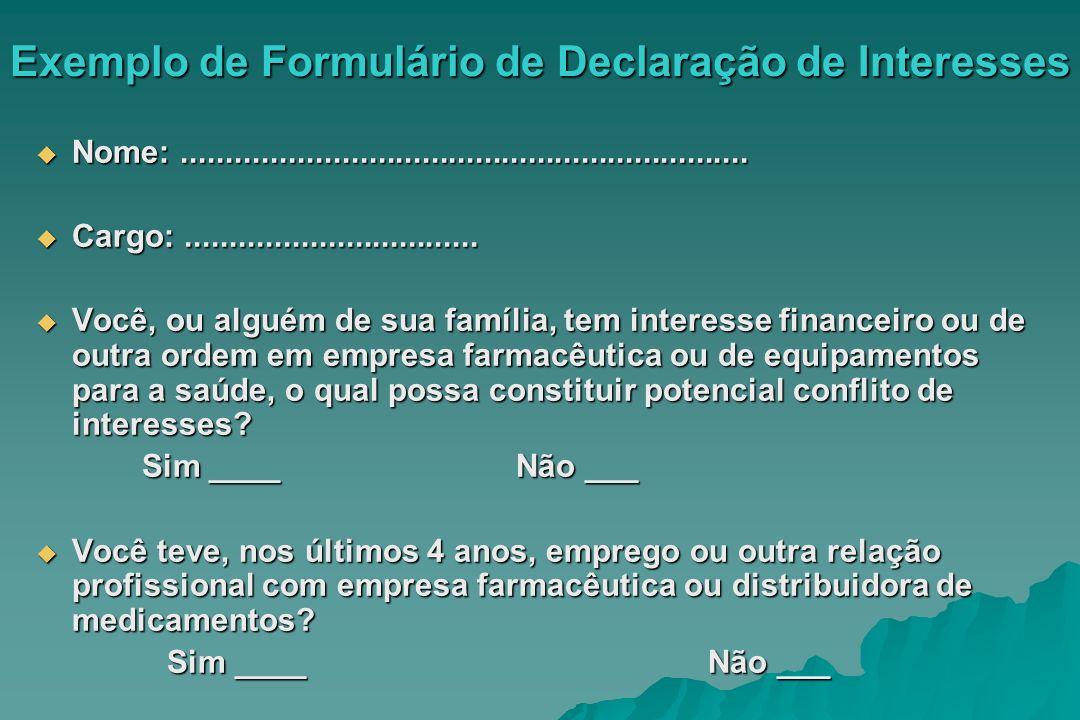 Exemplo de Formulário de Declaração de Interesses Se você respondeu sim a alguma das questões, dê, por favor, detalhes a seguir.