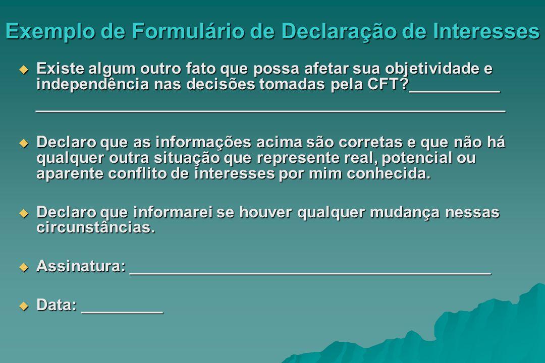 Exemplo de Formulário de Declaração de Interesses Existe algum outro fato que possa afetar sua objetividade e independência nas decisões tomadas pela
