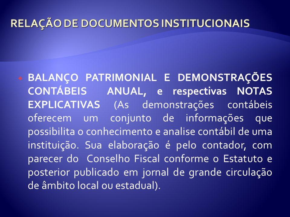 BALANÇO PATRIMONIAL E DEMONSTRAÇÕES CONTÁBEIS ANUAL, e respectivas NOTAS EXPLICATIVAS (As demonstrações contábeis oferecem um conjunto de informações