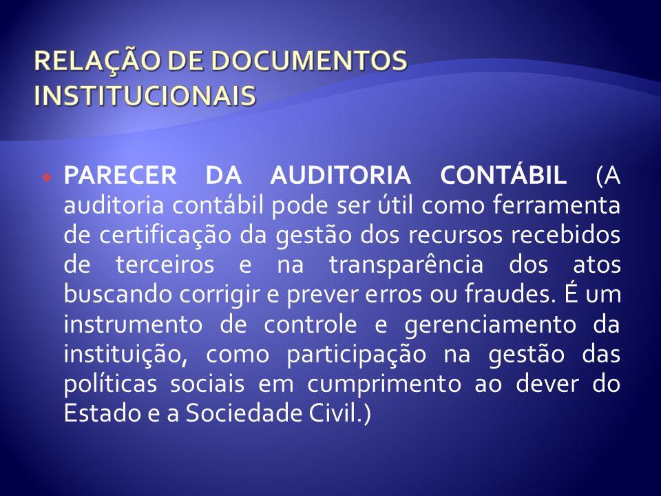 PARECER DA AUDITORIA CONTÁBIL (A auditoria contábil pode ser útil como ferramenta de certificação da gestão dos recursos recebidos de terceiros e na t