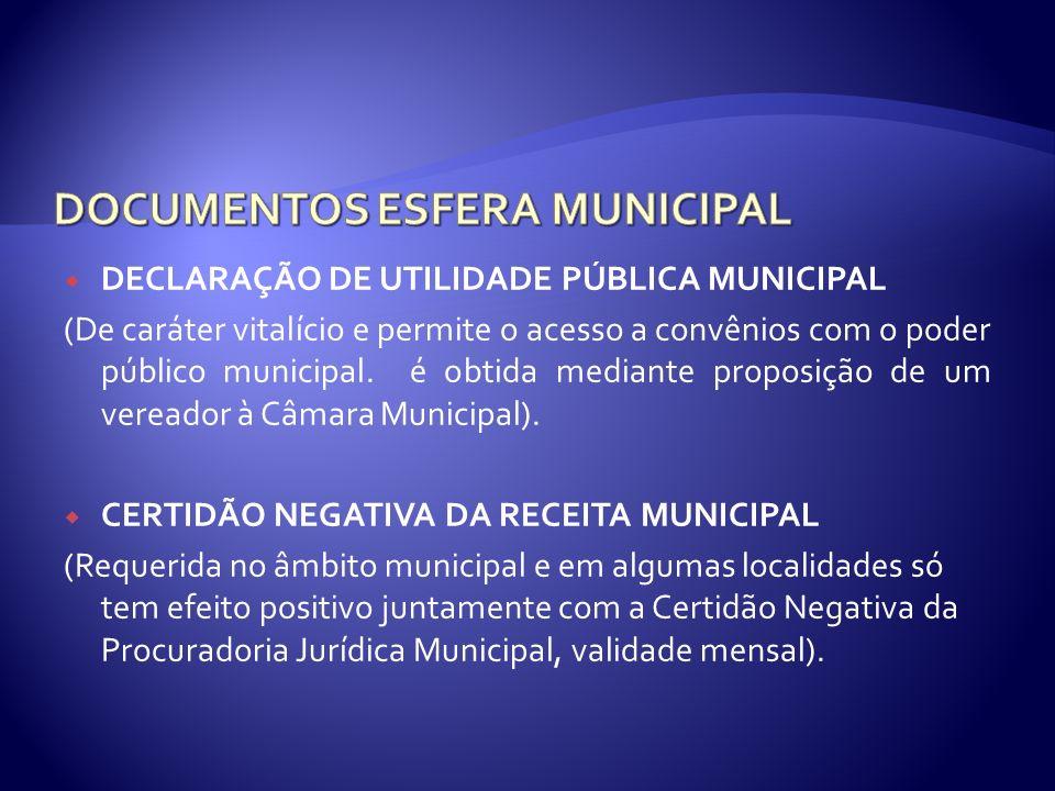 DECLARAÇÃO DE UTILIDADE PÚBLICA MUNICIPAL (De caráter vitalício e permite o acesso a convênios com o poder público municipal. é obtida mediante propos
