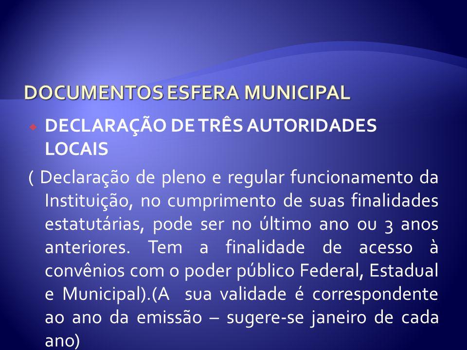 DECLARAÇÃO DE TRÊS AUTORIDADES LOCAIS ( Declaração de pleno e regular funcionamento da Instituição, no cumprimento de suas finalidades estatutárias, p