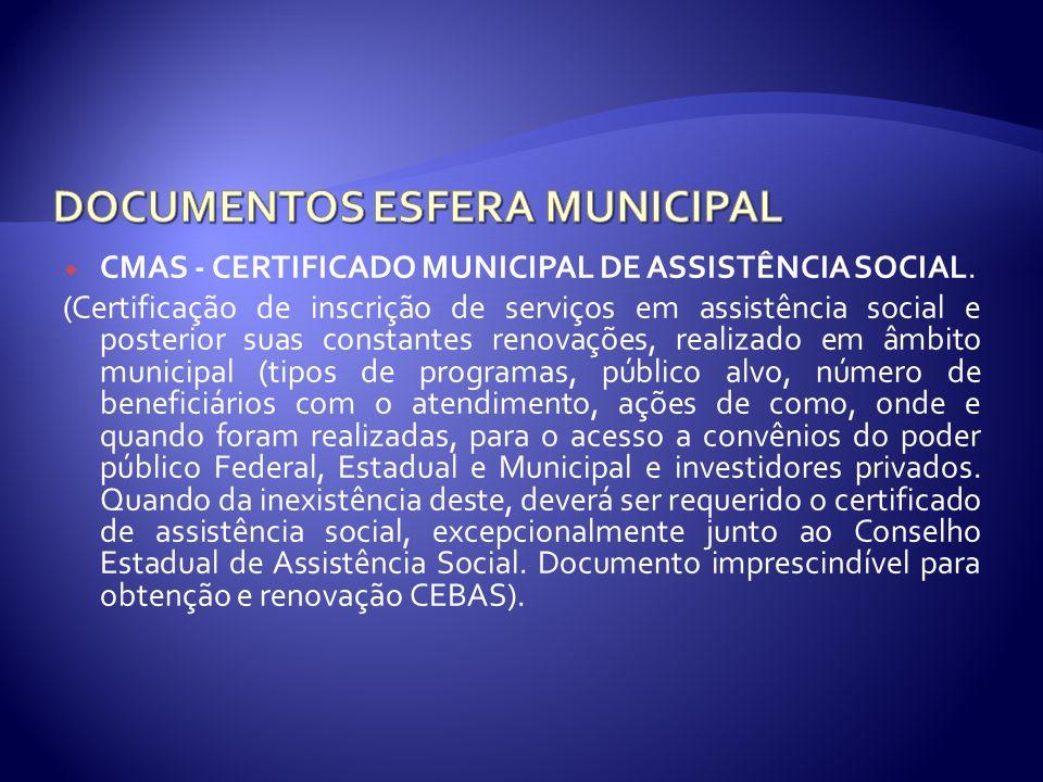 CMAS - CERTIFICADO MUNICIPAL DE ASSISTÊNCIA SOCIAL. (Certificação de inscrição de serviços em assistência social e posterior suas constantes renovaçõe