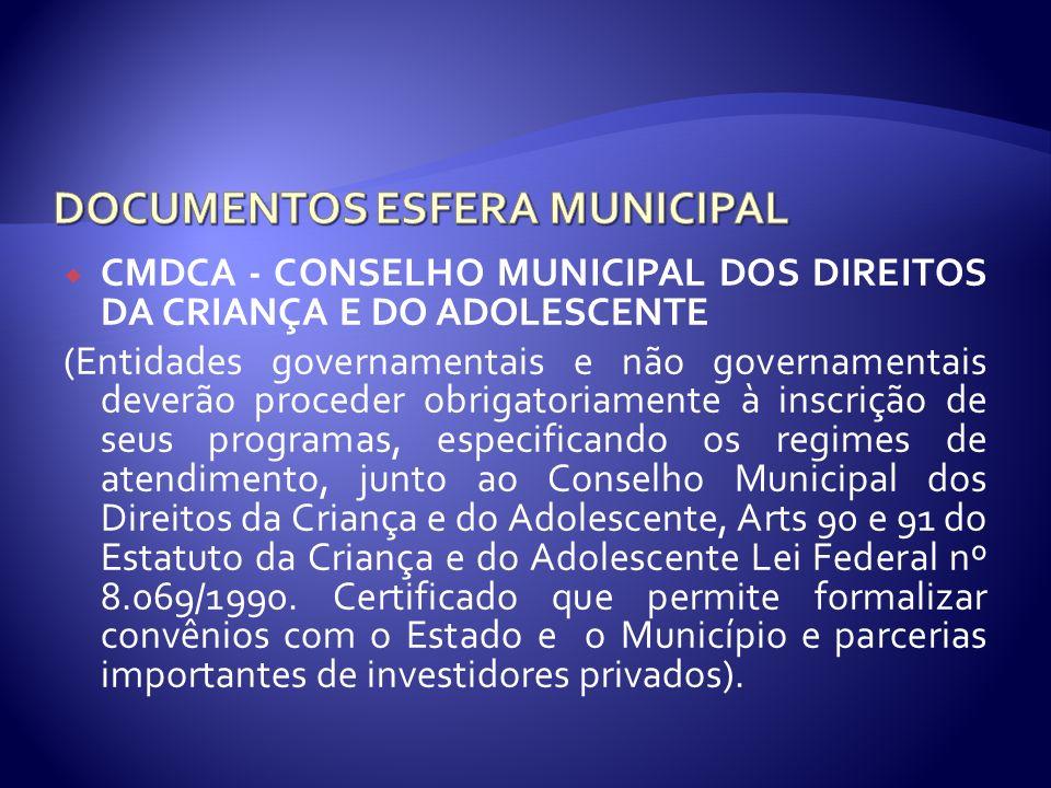 CMDCA - CONSELHO MUNICIPAL DOS DIREITOS DA CRIANÇA E DO ADOLESCENTE (Entidades governamentais e não governamentais deverão proceder obrigatoriamente à