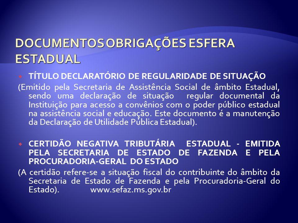 TÍTULO DECLARATÓRIO DE REGULARIDADE DE SITUAÇÃO (Emitido pela Secretaria de Assistência Social de âmbito Estadual, sendo uma declaração de situação re