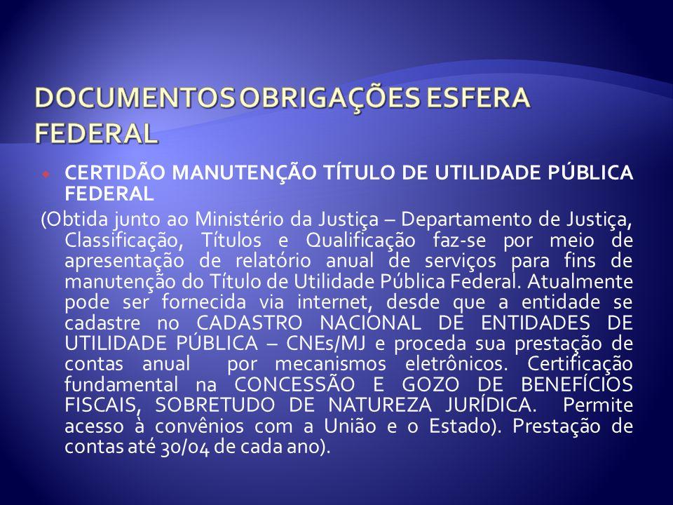CERTIDÃO MANUTENÇÃO TÍTULO DE UTILIDADE PÚBLICA FEDERAL (Obtida junto ao Ministério da Justiça – Departamento de Justiça, Classificação, Títulos e Qua