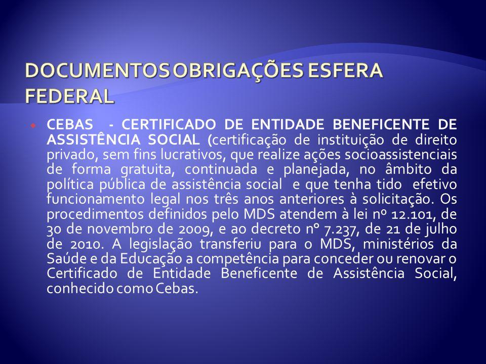 CEBAS - CERTIFICADO DE ENTIDADE BENEFICENTE DE ASSISTÊNCIA SOCIAL (certificação de instituição de direito privado, sem fins lucrativos, que realize aç
