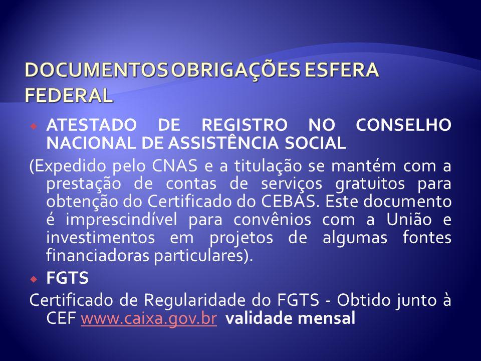 ATESTADO DE REGISTRO NO CONSELHO NACIONAL DE ASSISTÊNCIA SOCIAL (Expedido pelo CNAS e a titulação se mantém com a prestação de contas de serviços grat