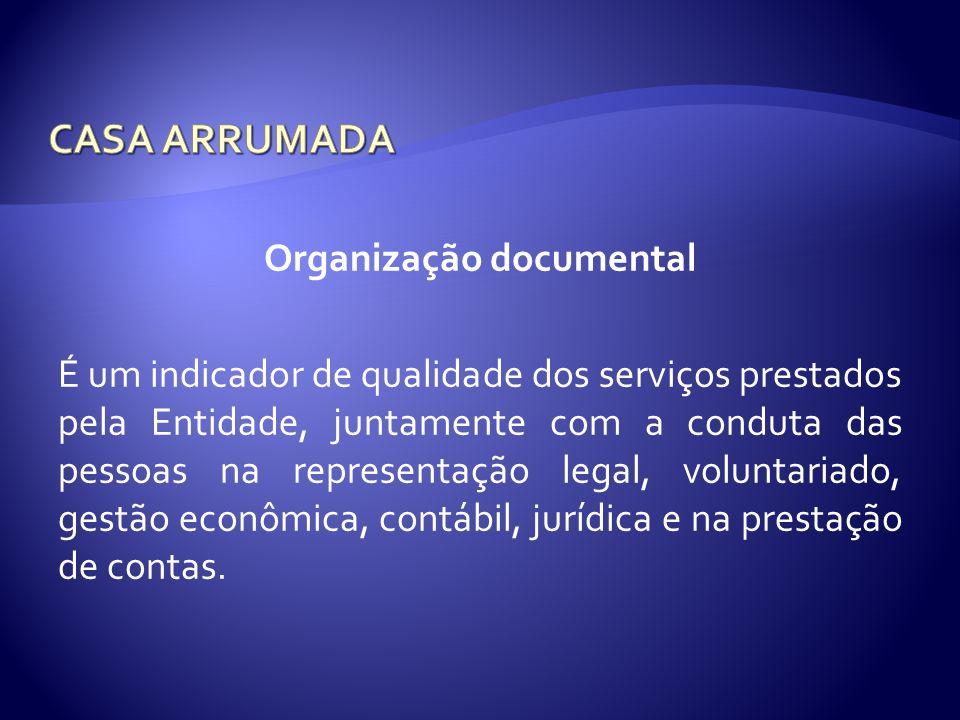 Organização documental É um indicador de qualidade dos serviços prestados pela Entidade, juntamente com a conduta das pessoas na representação legal,