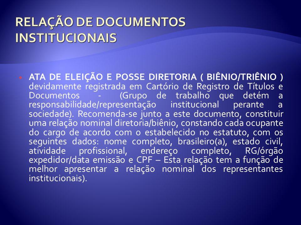 ATA DE ELEIÇÃO E POSSE DIRETORIA ( BIÊNIO/TRIÊNIO ) devidamente registrada em Cartório de Registro de Títulos e Documentos - (Grupo de trabalho que de