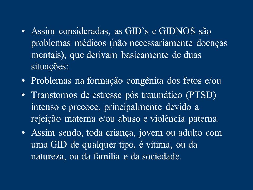 Assim consideradas, as GID`s e GIDNOS são problemas médicos (não necessariamente doenças mentais), que derivam basicamente de duas situações: Problema