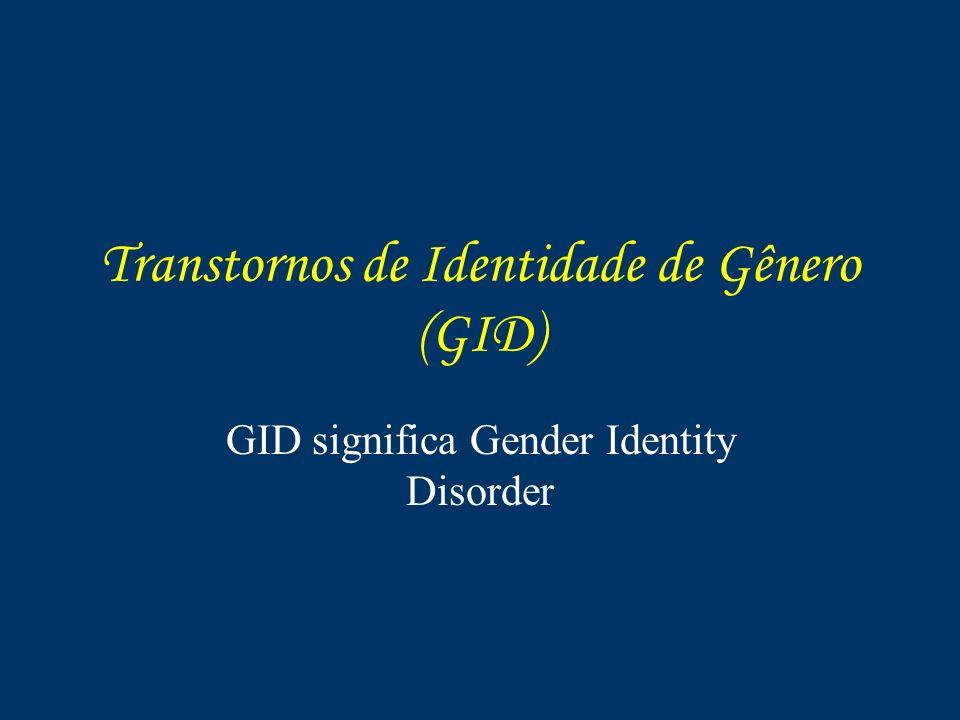 O segundo passo Em seguida procede-se à avaliação de identidade de gênero inesperada, feminina (MFX) ou masculina (FMX) através de testes desenvolvidos pela Gendercare.