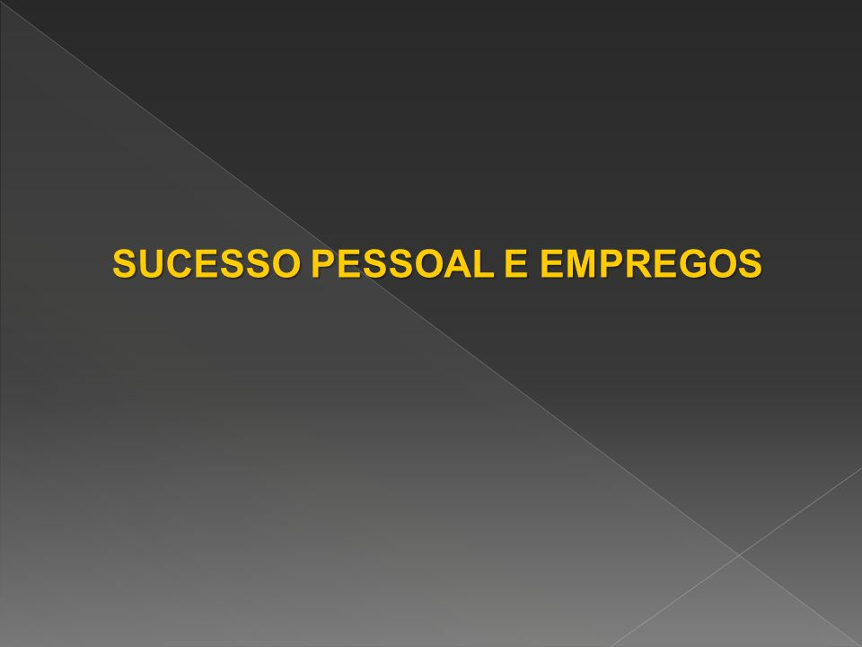 SUCESSO PESSOAL E EMPREGOS