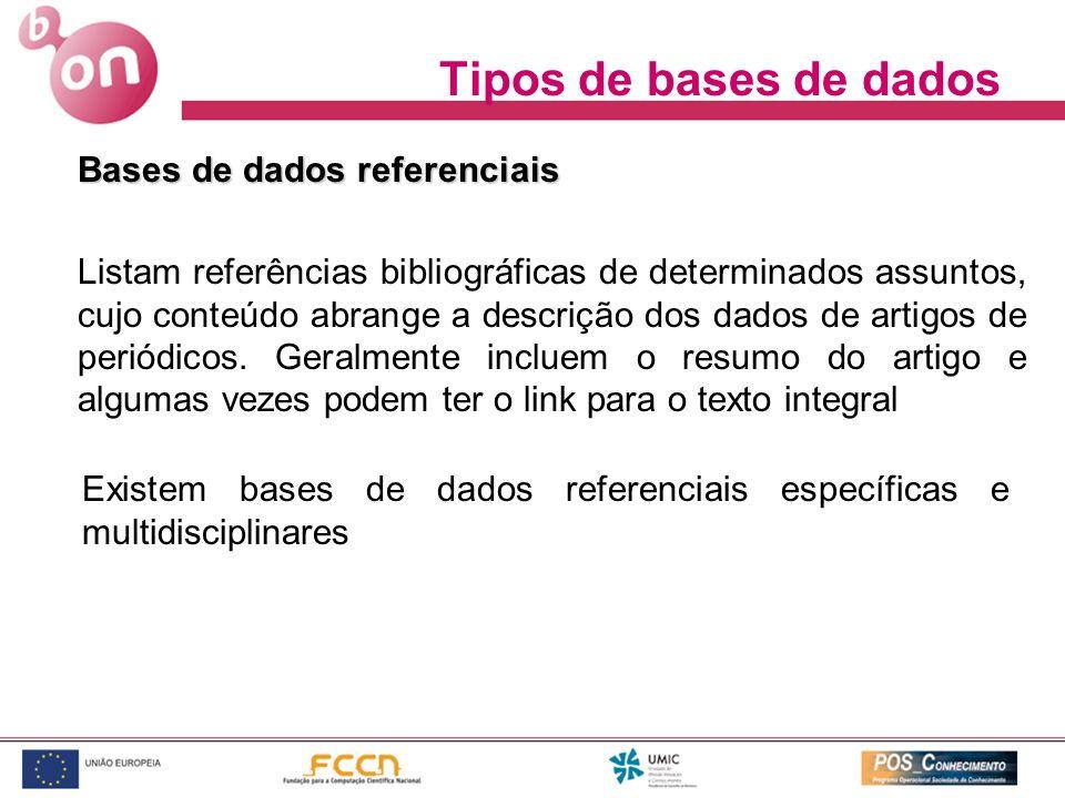 Tipos de bases de dados Bases de dados referenciais Listam referências bibliográficas de determinados assuntos, cujo conteúdo abrange a descrição dos
