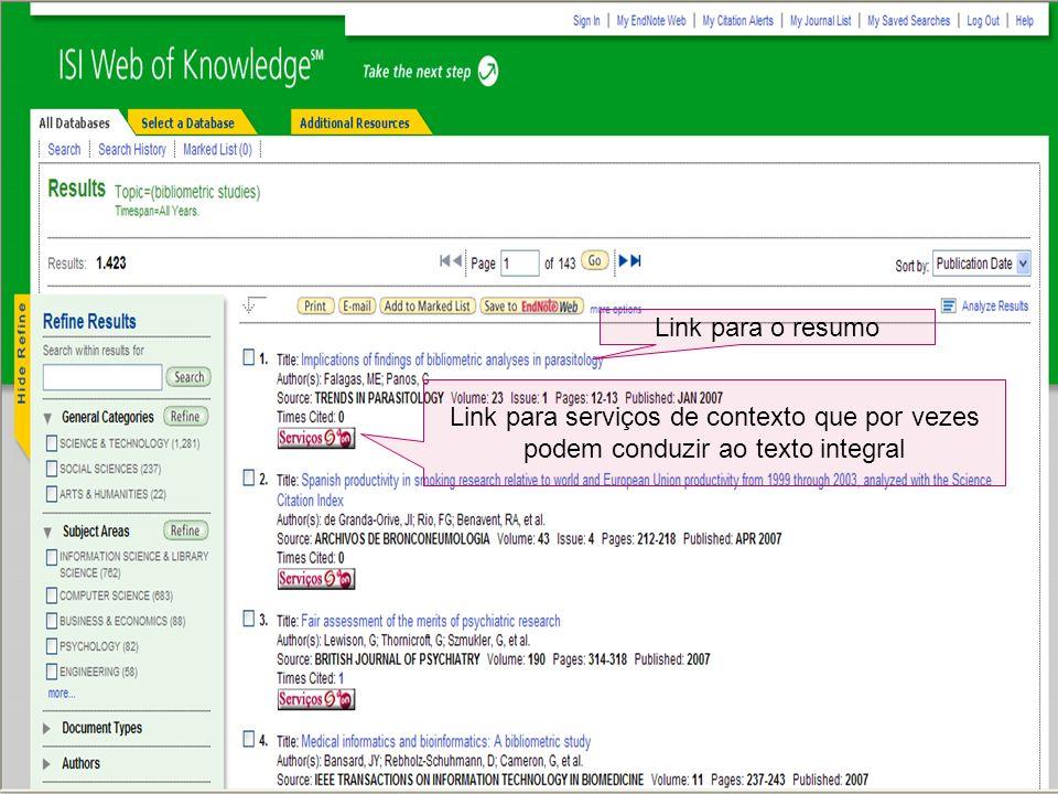 Escolha do campo para pesquisa Escolha dos booleanos Link para o resumo Link para serviços de contexto que por vezes podem conduzir ao texto integral