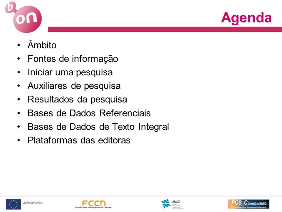 Agenda Âmbito Fontes de informação Iniciar uma pesquisa Auxiliares de pesquisa Resultados da pesquisa Bases de Dados Referenciais Bases de Dados de Te