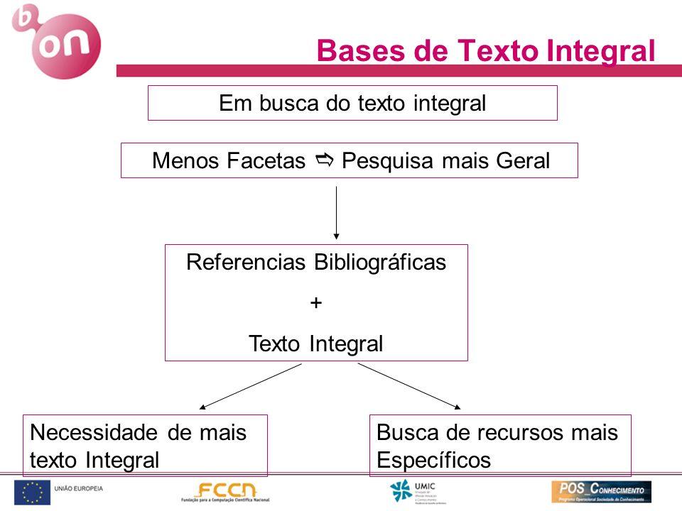Bases de Texto Integral Menos Facetas Pesquisa mais Geral Referencias Bibliográficas + Texto Integral Necessidade de mais texto Integral Busca de recu