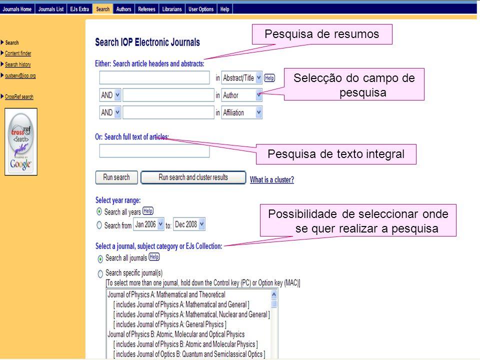 Selecção do campo de pesquisa Pesquisa de resumos Pesquisa de texto integral Possibilidade de seleccionar onde se quer realizar a pesquisa
