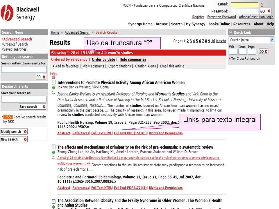 Pesquisa em todos os jornais Pesquisa num título em particular Links para texto integral Uso da truncatura ?