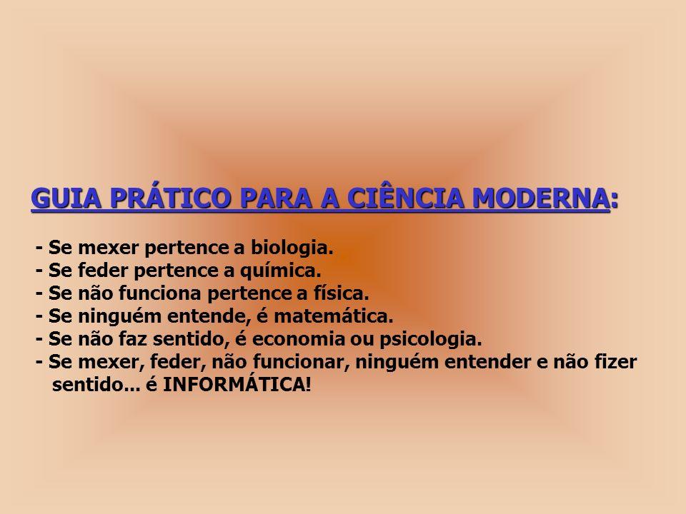 GUIA PRÁTICO PARA A CIÊNCIA MODERNA: GUIA PRÁTICO PARA A CIÊNCIA MODERNA: - Se mexer pertence a biologia.