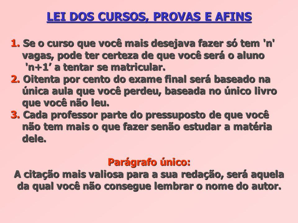 LEI DOS CURSOS, PROVAS E AFINS 1.