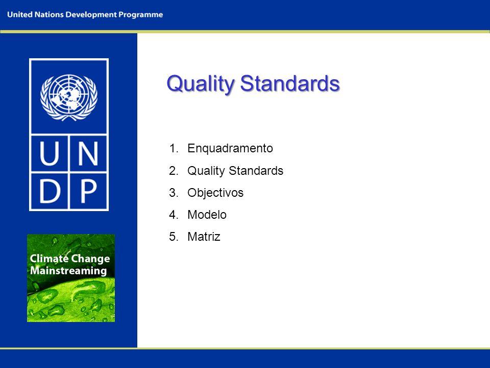 Quality Standards Quality Standards 1.Enquadramento 2.Quality Standards 3.Objectivos 4.Modelo 5.Matriz
