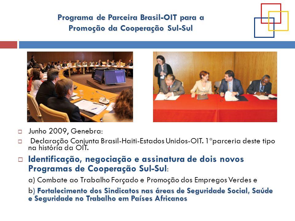 Programa de Parceira Brasil-OIT para a Promoção da Cooperação Sul-Sul Junho 2009, Genebra: Declaração Conjunta Brasil-Haiti-Estados Unidos-OIT. 1ºparc