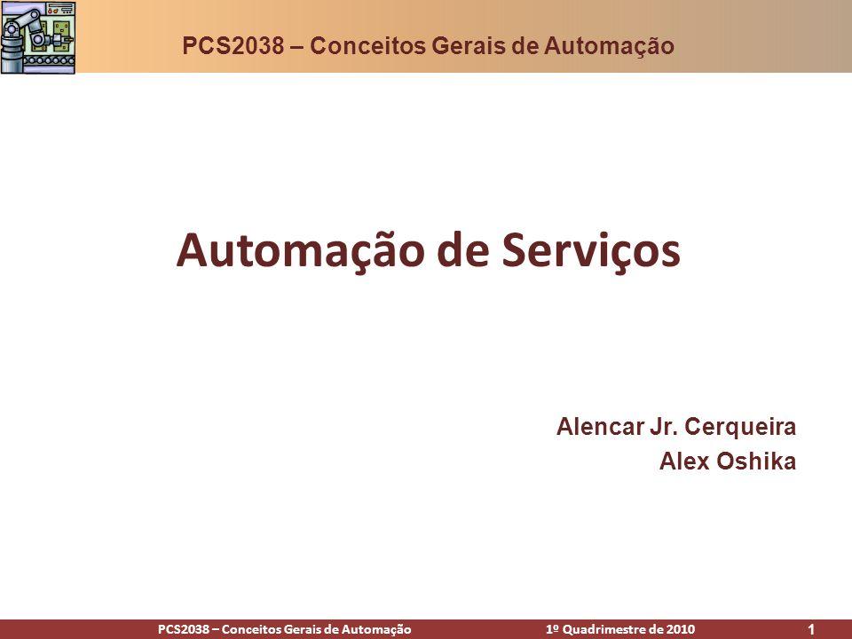 PCS2038 – Conceitos Gerais de Automação 1º Quadrimestre de 2010 2 Agenda Definições Algumas áreas relevantes PSA E-commerce Sistema bancário O setor de serviços hoje Futuro Automação de serviços - Agenda