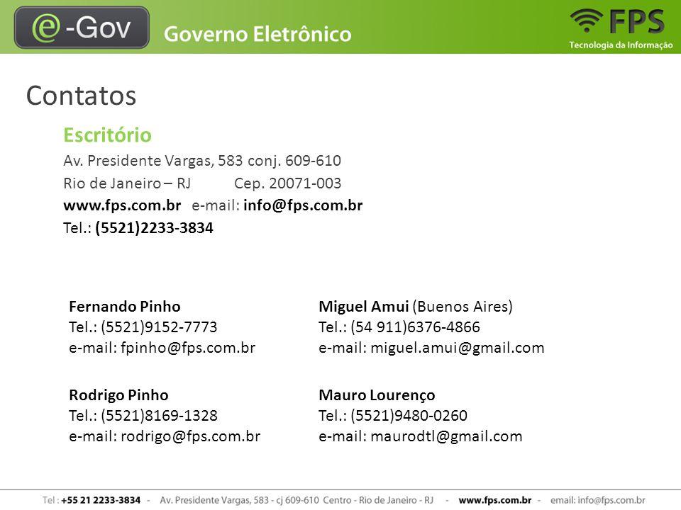 Contatos Escritório Av. Presidente Vargas, 583 conj. 609-610 Rio de Janeiro – RJ Cep. 20071-003 www.fps.com.br e-mail: info@fps.com.br Tel.: (5521)223
