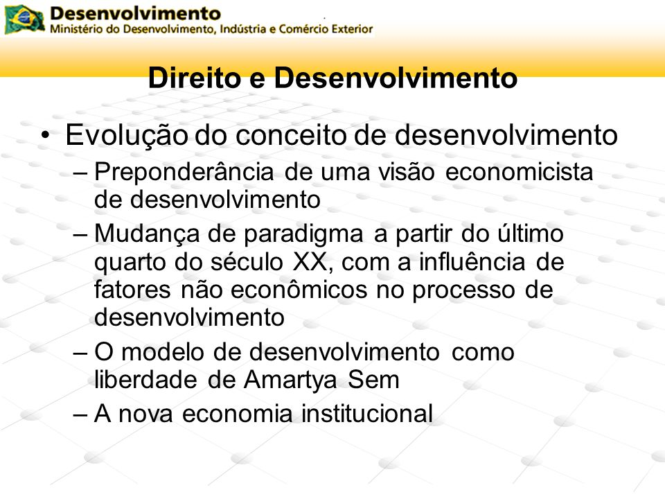 Direito e Desenvolvimento Promoção do desenvolvimento: fatores relevantes no séc.
