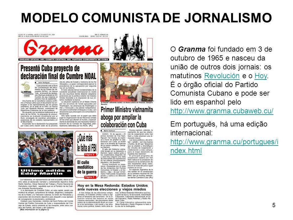 5 MODELO COMUNISTA DE JORNALISMO O Granma foi fundado em 3 de outubro de 1965 e nasceu da união de outros dois jornais: os matutinos Revolución e o Hoy.