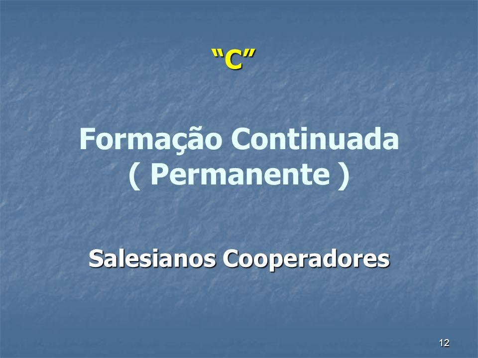 12 Formação Continuada ( Permanente ) Salesianos Cooperadores C