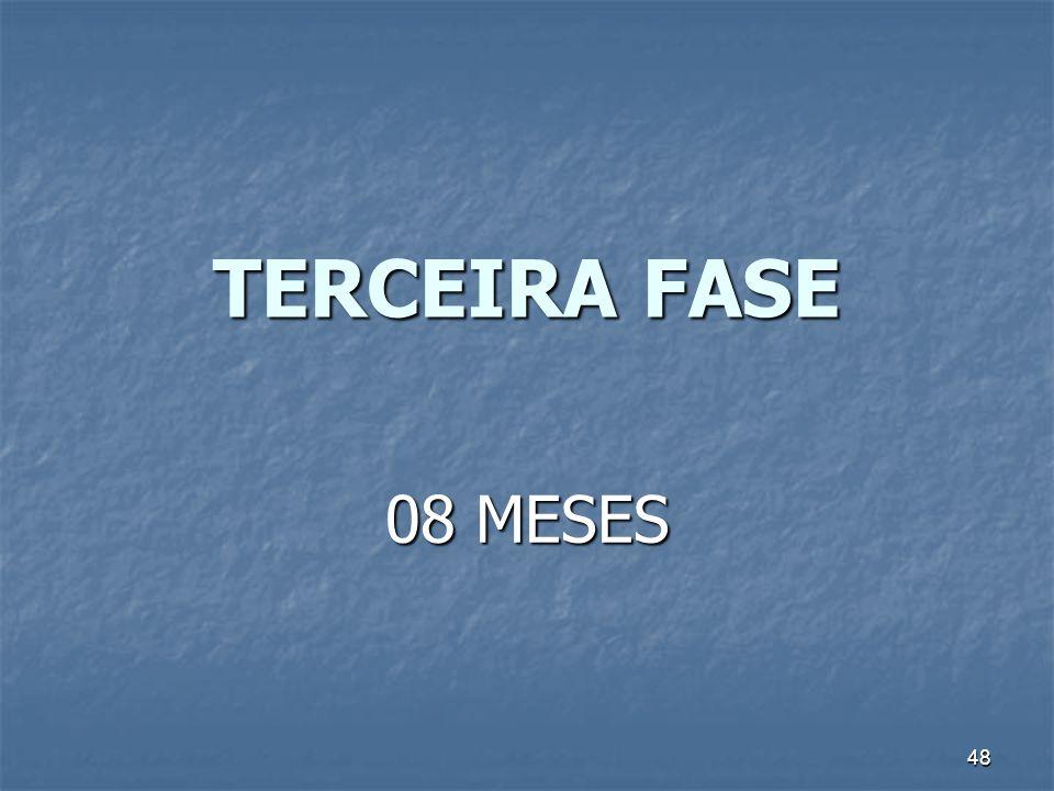 48 TERCEIRA FASE 08 MESES